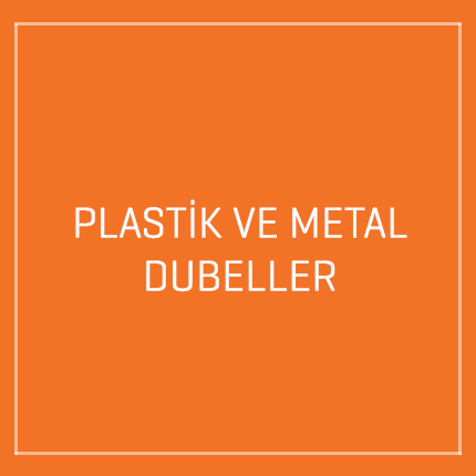 PLASTİK VE METAL DUBELLER